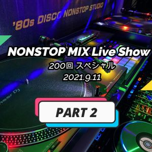 NONSTOP MIX Live Show 200回スペシャル (PART 2)