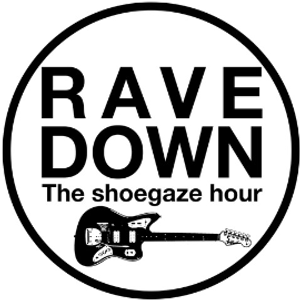 Rave Down: The Shoegaze Hour 21st July 2021