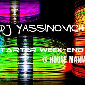 Dj yassinovich - STARTING WEEK/END SHOW  @House Mania Radio