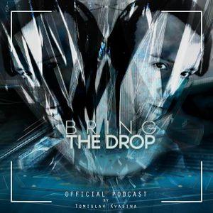 Bring The Drop #154