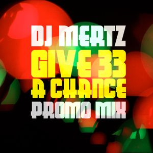 Give 33 A Chance Promo Mix