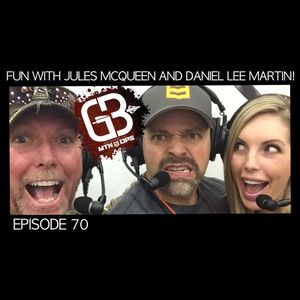 EPISODE 70: Fun With Jules McQueen and Daniel Lee Martin!