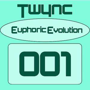 Twync presents  Euphoric Evolution 001