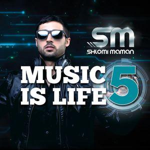 """D.j Shlomi Maman - """" MUSIC IS LIFE 5 """""""