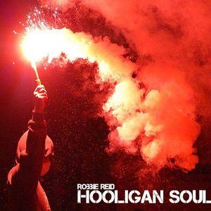 Robbie Reid - Hooligan Soul pt.1