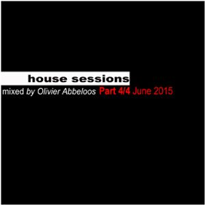 Abbeloos Olivier House Sessions June 2015 Part 4-4