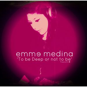 Emme Medina - 'To be Deep or to to be' - Agosto 012