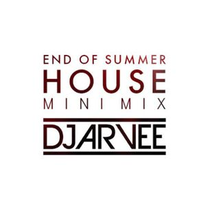 END OF SUMMER HOUSE *Mini Mix* @DJARVEE