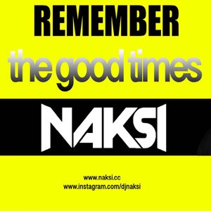NAKSI REMEMBER THE GOOD TIMES VOL 004