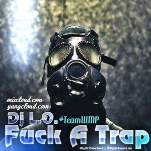 Dj L.O.- Fuck A Trap (TaFFy Kator Mix)