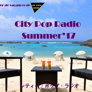 The Synth Squad City Pop Radio -  Summer'17