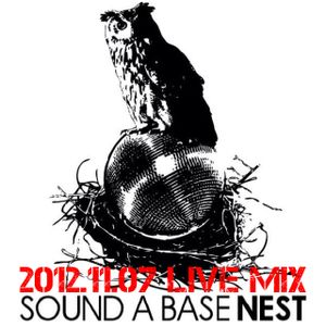 2012.11.7 SOUND A BASE NEST LIVE MIX