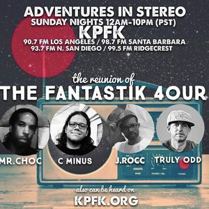 Adventures In Stereo w/ The Fantastik 4our