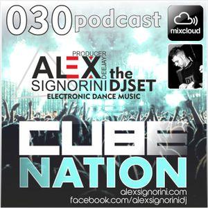 "Alex Signorini Dj   Cube Nation ""the Dj Set""  Podcast #030"