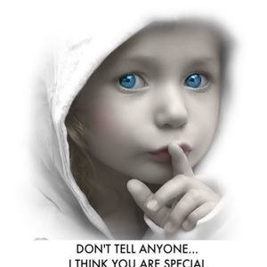 Don't tell anyone that your special