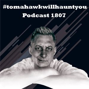 #1807 - Toma Hawk in the mix - #thistechnowillhauntyou