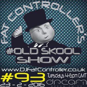 #OldSkool Show #93 with DJ Fat Controller 23rd Feb 2016