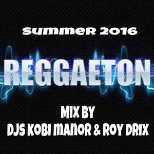 Summer 2016 Reggaton - Mix By Djs Kobi Manor & Roy Drix