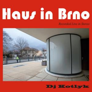 Dj Kotlyk - Haus in Brno