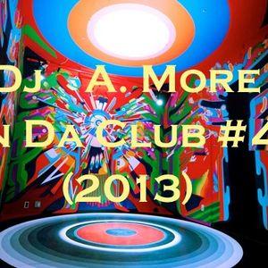 Dj A. More In Da Club #4