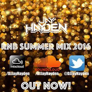 RnB Summer Mix 2016 - DJ Jay Hayden