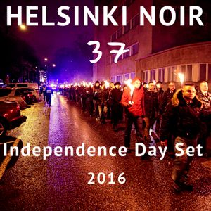 Helsinki Noir 37 - Independence Day March After Party Set