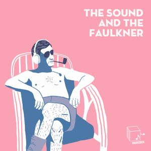The Sound and the Faulkner