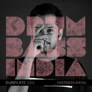 Drum and Bass India Dubplate #025 - DIVERSION AHEAD.
