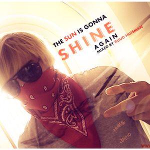 The Sun is Gonna Shine Again (2010-10)