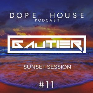 Gautier - Dope House #11 (Sunset Edition)