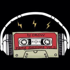 DJ Crow - Party Sessions Vol.2 (Mixed by DJ Crow)