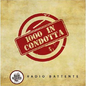 Radio Battente - 1000 in Condotta - 24/1/2014