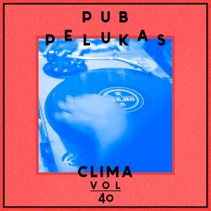 Pub Pelukas vol.40 - Clima