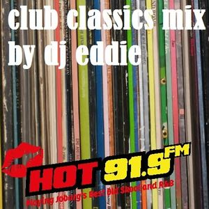Hot 91.9fm Club Classics Guest Mix by Dj Eddie