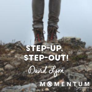 Step-Up, Step-Out!   David Lyon