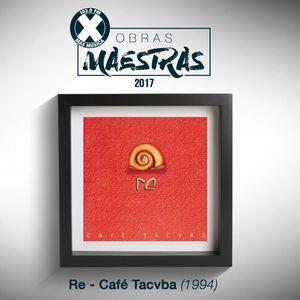 Obras Maestras 2017: Re - Café Tacvba