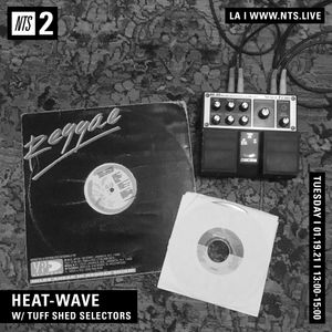 Heat-Wave w/ Tuff Shed Selectors - 19th January 2021