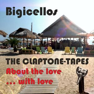THE CLAPTONE TAPES - About the Love.....With Love
