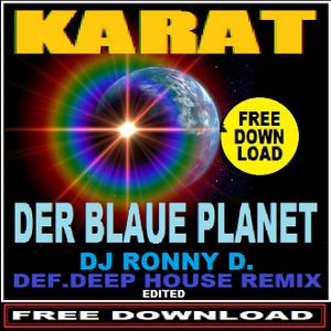 KARAT - DER BLAUE PLANET - DJ RONNY D. -XXL DEEP HOUSE- REMIX