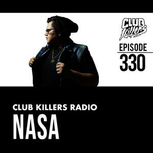 Club Killers Radio #330 - Nasa