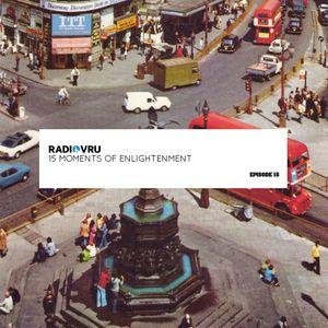 Radio VRU - Episode 15 - 15 Moments of Enlightenment