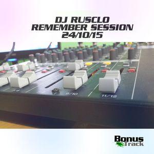 Dj Rusclo Remember session 24-10-2015 OJO CUIDAO!