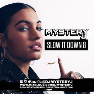 @DJMYSTERYJ | #SlowItDown 8
