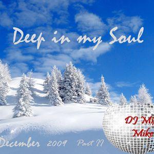 Deep in my soul Dec. part II 2009