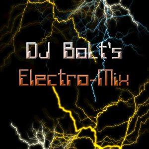 Dj BoLt's Electro Mix