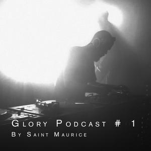 Glory Podcast # 1 by Saint Maurice