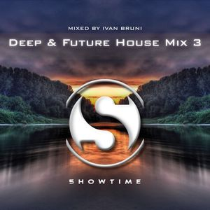 Best Deep Future House / Mix 3 (5howtime) Ivan Bruni mixing and selection 2016