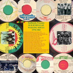 DaBlenda Presents SUB 85 REGGAE Wailing Souls 1970-1983