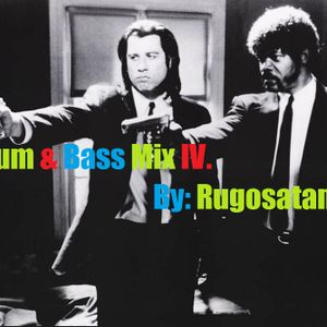 Drum & Bass Mix 4 By: Rugosatan