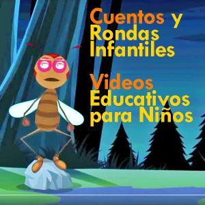 Cuentos y Rondas Infantiles  /  Videos Educativos para Niños